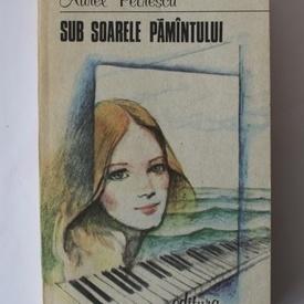 Aurel Petrescu - Sub soarele pamantului