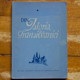 C. Daicoviciu, St. Pascu, V. Cherestesiu, T. Morariu - Din istoria Transilvaniei (vol. I)