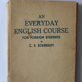 C. E. Eckersley - An everyday English course for foreign students