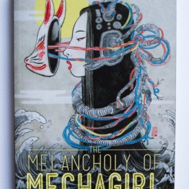 Catherynne M. Valente - The Melancholy of Mechagirl