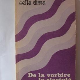 Cella Dima - De la vorbire la elocinta