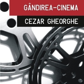Cezar Gheorghe - Gandirea-cinema