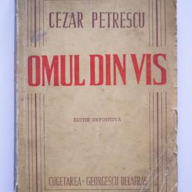 Cezar Petrescu - Omul din vis (editie definitiva)