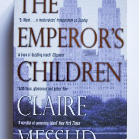 Claire Messud - The Emperor's Children