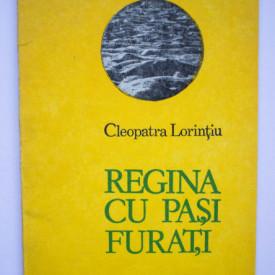 Cleopatra Lorintiu - Regina cu pasi furati (volum de debut)