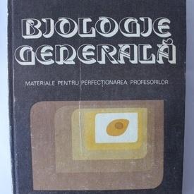 Colectiv autori - Biologie generala. Materiale pentru perfectionarea profesorilor (editie hardcover)