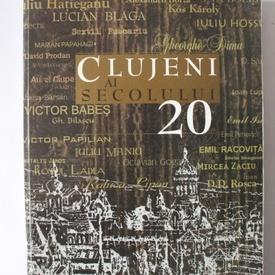 Colectiv autori - Clujeni ai secolului 20 (dictionar esential)