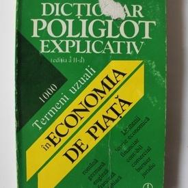 Colectiv autori - Dictionar poliglot explicativ. 1000 termeni uzuali in economia de piata