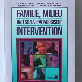Colectiv autori - Familie, Milieu und sozialpadagogische intervention (editie in limba germana)