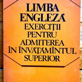 Colectiv autori - Limba engleza. Exercitii pentru admiterea in invatamantul superior