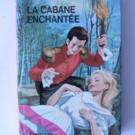 Comtesse de Segur - La cabane enchantee (editie hardcover)