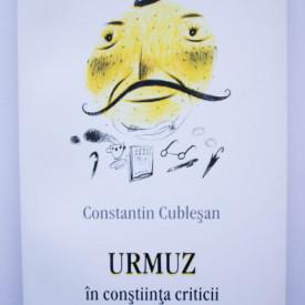 Constantin Cublesan - Urmuz in constiinta criticii