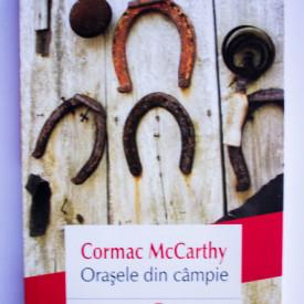 Cormac McCarthy - Orasele din campie