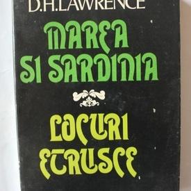 D. H. Lawrence - Marea si Sardinia. Locuri etrusce (editie hardcover)