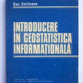 Dan Zorilescu - Introducere in geostatistica informationala