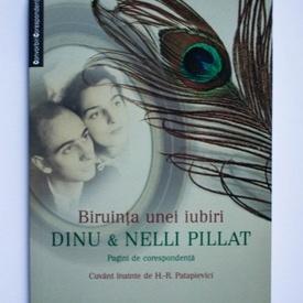 Dinu & Nelli Pillat - Biruinta unei iubiri. Pagini de corespondenta
