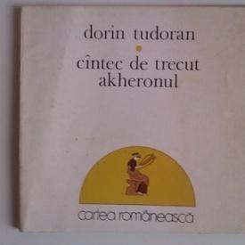 Dorin Tudoran - cintec de trecut akheronul (cu autograf)