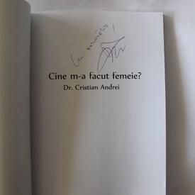 Dr. Cristian Andrei - Cine m-a facut femeie? (cu autograf)