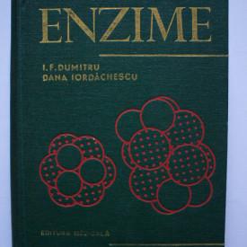 Dr. doc. Ioan F. Dumitru, Dr. Dana Iordachescu - Enzime. Structura si mecanisme de actiune (editie hardcover)