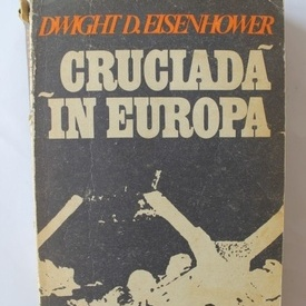 Dwight D. Eisenhower - Cruciada in Europa