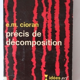 E. M. Cioran - Precis de decomposition