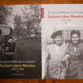 Ecaterina Balacioiu-Lovinescu - Scrisori catre Monica (Lovinescu) (1947-1951, 1951-1958) (2 vol.)