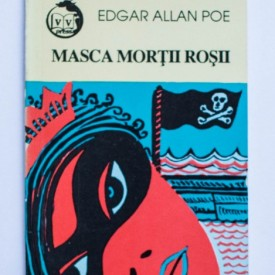 Edgar Allan Poe - Masca Mortii Rosii (povestiri misterioase)