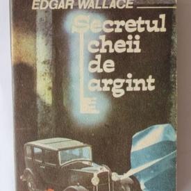 Edgar Wallace - Secretul cheii de argint