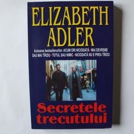 Elizabeth Adler - Secretele trecutului
