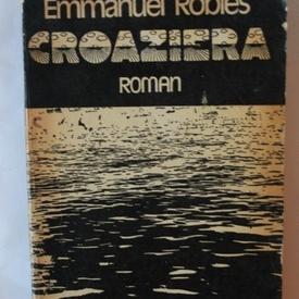 Emmanuel Robles - Croaziera