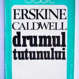 Erskine Caldwell - Drumul tutunului