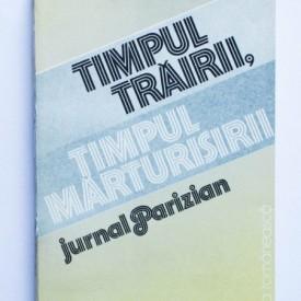 Eugen Simion - Timpul trairii, timpul marturisirii (jurnal parizian)