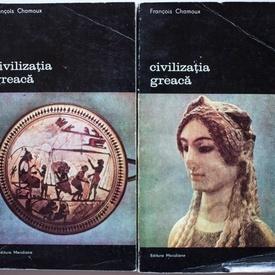 Francois Chamoux - Civilizatia greaca (2 vol.)