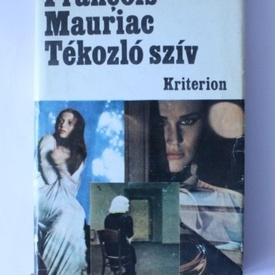 Francois Mauriac - Tekozlo sziv (editie hardcover, in limba maghiara)