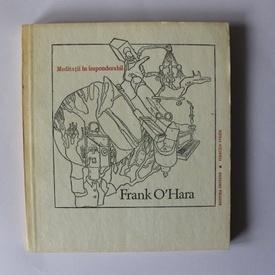 Frank O`Hara - Meditatii in imponderabil