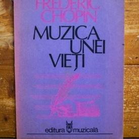 Frederic Chopin - Muzica unei vieti
