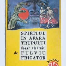 Fulviu Frigator - Spiritul in afara trupului
