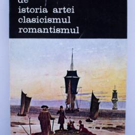 G. Oprescu - Manual de istoria artei. Clasicismul. Romantismul