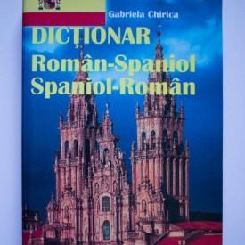 Gabriela Chirica - Dictionar roman-spaniol, spaniol-roman
