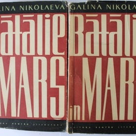 Galina Nikolaeva - Batalie in mars (2 vol.)