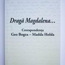 Geo Bogza, Madda Holda - Draga Magdalena... Corespondenta Geo Bogza-Madda Holda