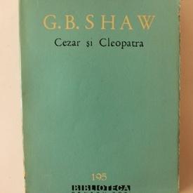 George Bernard Shaw - Cezar si Cleopatra. Ucenicul diavolului. Pygmalion