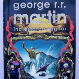 George R. R. Martin - Saga Cantec de gheata si foc. Inclestarea regilor (editie hardcover)
