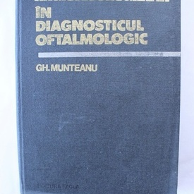 Gh. Munteanu - Angiofluorografia in diagnosticul oftalmologic