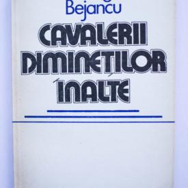 Gheorghe Bejancu - Cavalerii diminetilor inalte