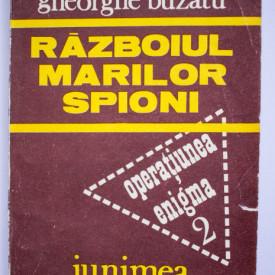 Gheorghe Buzatu - Razboiul marilor spioni