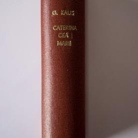 Gina Kaus - Caterina cea Mare (editie interbelica, hardcover, frumos relegata)