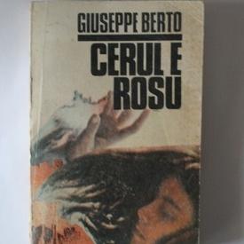 Giuseppe Berto - Cerul e rosu