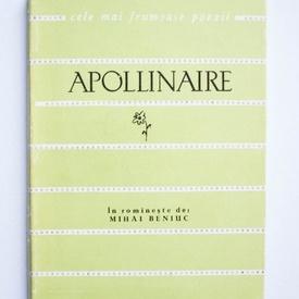 Guillaume Apollinaire - Poeme. Cele mai frumoase poezii