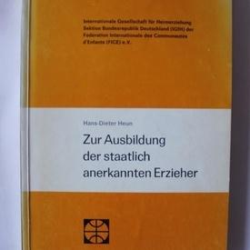 Hans-Dieter Heun - Zur Ausbildung der staatlich anerkannten Erzieher (editie in limba germana)